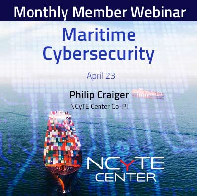 Graphic promoting the NCyTE Center's April 23, 2021 Member Webinar about the series of informational videos on maritime cybersecurity on the NCyTE YouTube channel