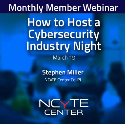 Graphic promoting the NCyTE Center's March 19, 2021 Member Webinar about how member colleges can host Industry Night events with NCyTE's support