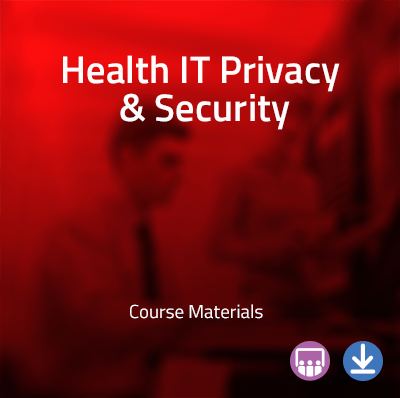 View information about Health IT Privacy and Security - Course Materials